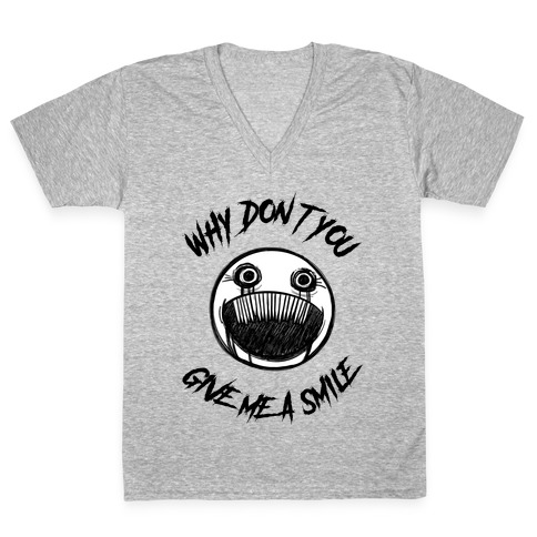 Why Don't You Give Me a Smile V-Neck Tee Shirt