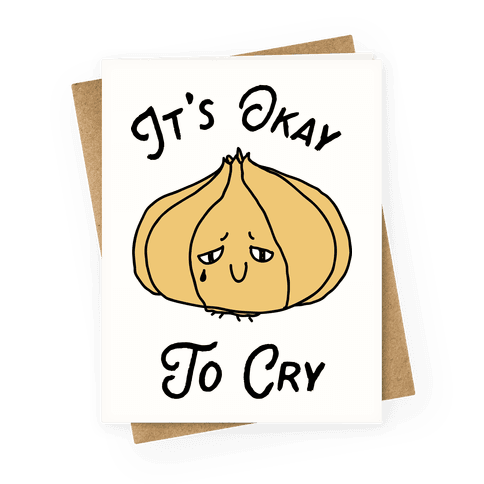 It's Okay to Cry (Onion) Greeting Card