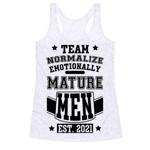 Team Normalize Emotionally Mature Men Racerback Tank Top