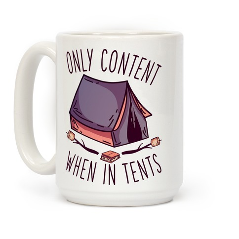 Only Content When in Tents Coffee Mug