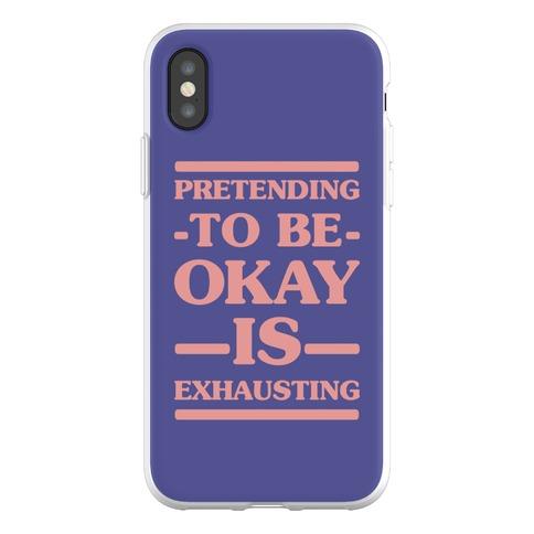 Pretending to be Okay is Exhausting Phone Flexi-Case