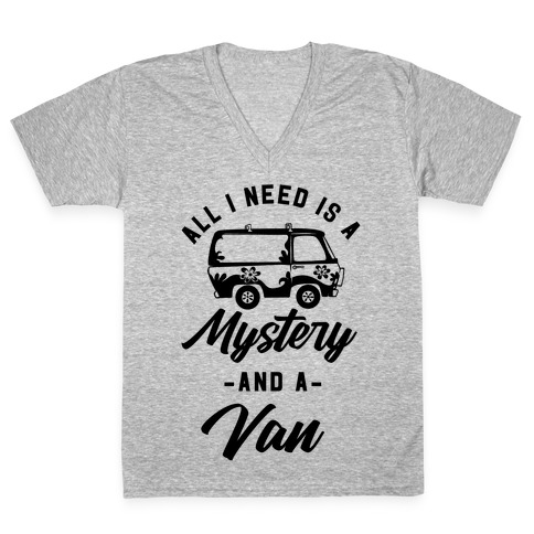 All I Need is a Mystery and a Van V-Neck Tee Shirt
