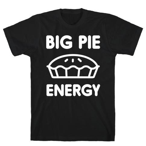 Big Pie Energy T-Shirt