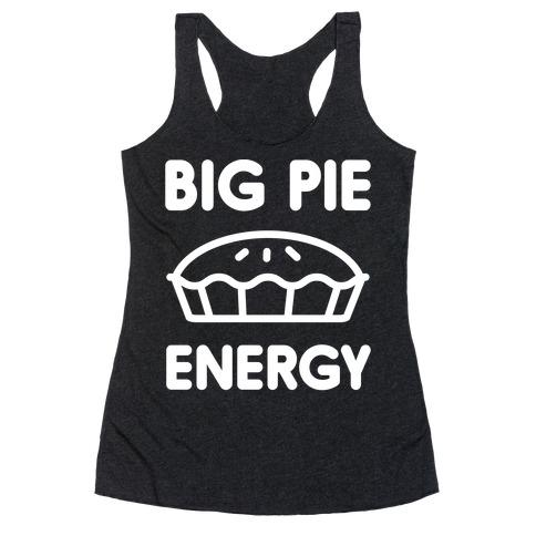 Big Pie Energy Racerback Tank Top