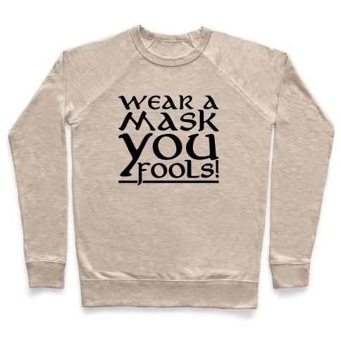 Wear A Mask You Fools Parody Pullover