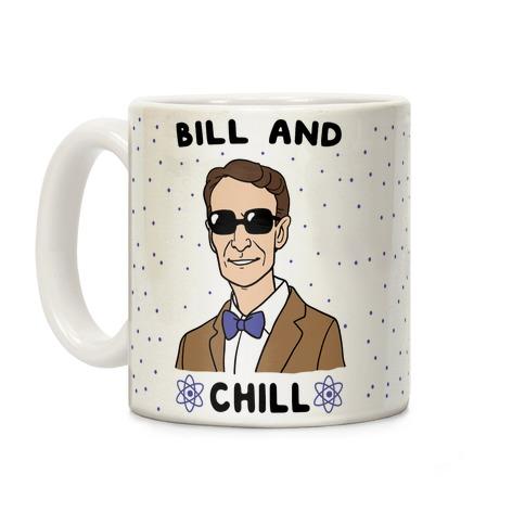Bill and Chill Coffee Mug