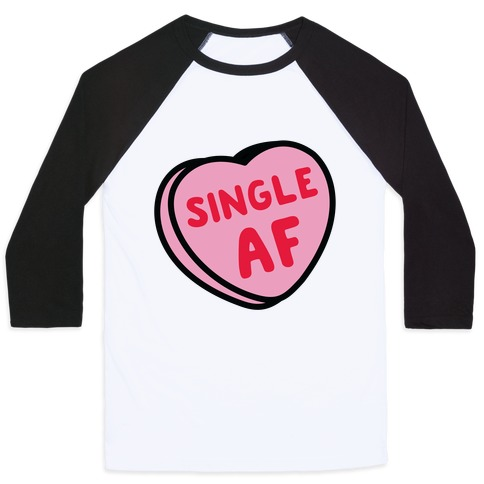 Single AF Candy Heart Baseball Tee