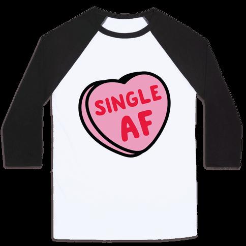 Single AF Candy Heart  Baseball Tee