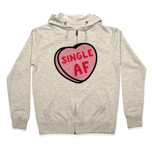 Single AF Candy Heart  Zip Hoodie