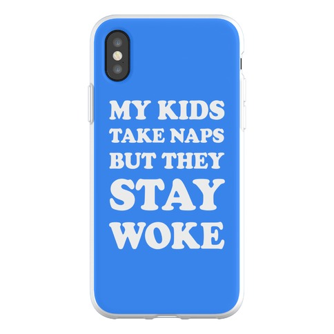 My Kids Take Naps But They Stay Woke Phone Flexi-Case