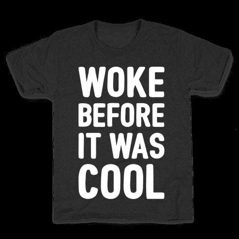 Woke Before It Was Cool Kids T-Shirt
