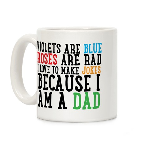 I Love Making Jokes Because I Am a Dad Coffee Mug