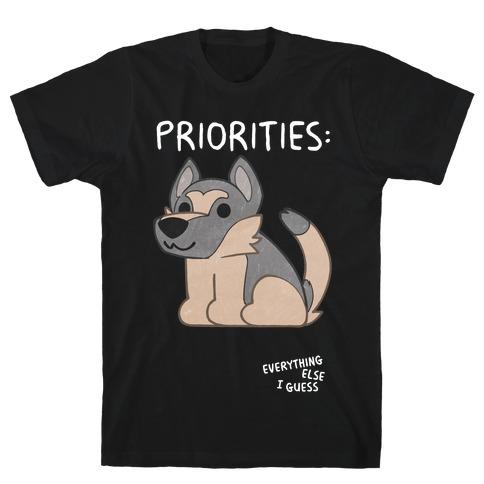 German Shepherd Priorities T-Shirt