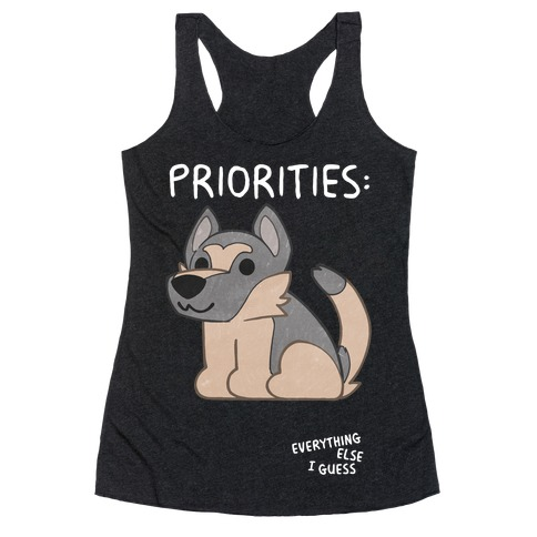 German Shepherd Priorities Racerback Tank Top