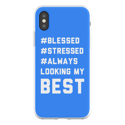 Blessed Stressed Always Looking My Best Phone Flexi-Case