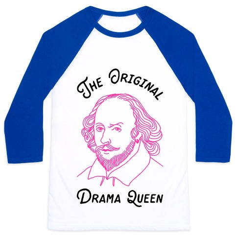 The Original Drama Queen Shakespeare Baseball Tee