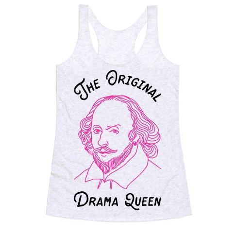 The Original Drama Queen Shakespeare Racerback Tank Top