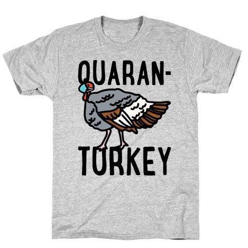 Quaran-Turkey T-Shirt