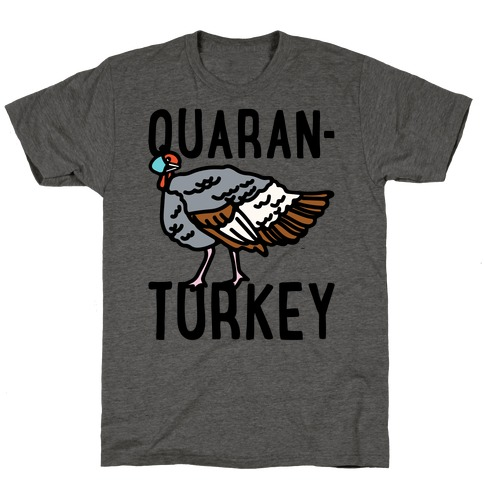 Quaran-Turkey T-Shirt