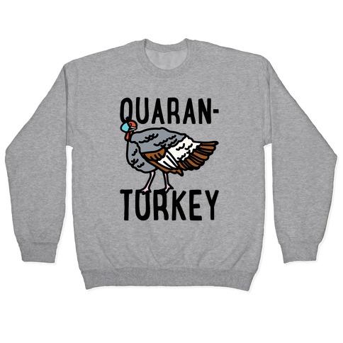 Quaran-Turkey Pullover