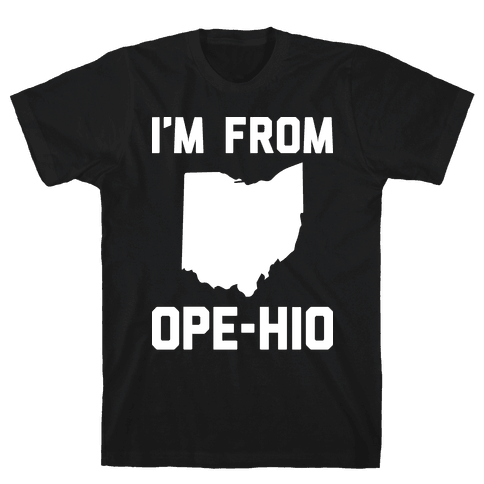 I'm From Ope-hio  Mens T-Shirt