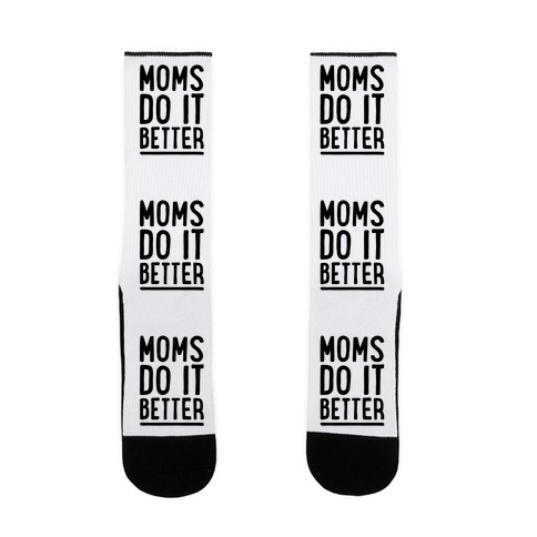 Moms Do It Better Sock