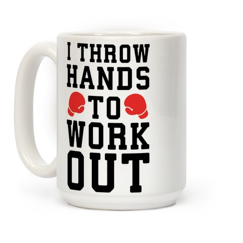 I Throw Hands to Work Out Coffee Mug