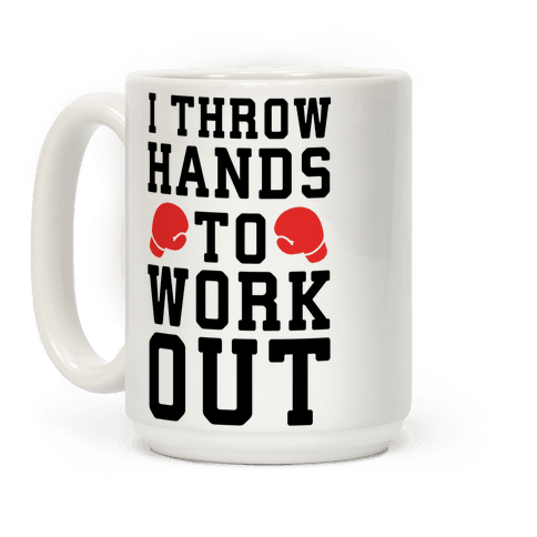 I Throw Hands to Work Out Coffee Mug