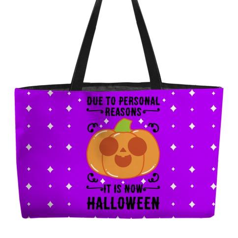 Due To Personal Reasons It Is Now Halloween Pumpkin (BlackText) Weekender Tote