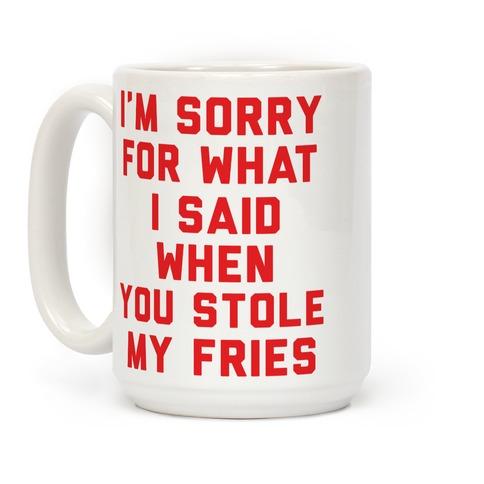 You Stole My Fries Coffee Mug