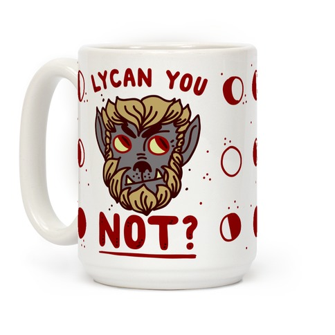 Lycan You NOT Coffee Mug