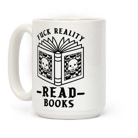 F*** Reality Read Books Coffee Mug