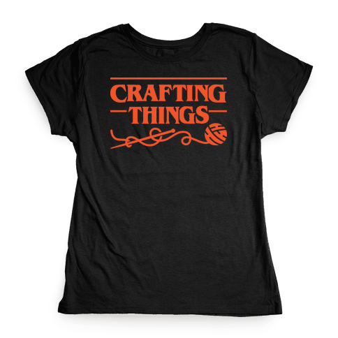 Crafting Things Parody Womens T-Shirt