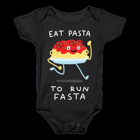Eat Pasta To Run Fasta Baby Onesy