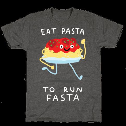 Eat Pasta To Run Fasta Mens/Unisex T-Shirt