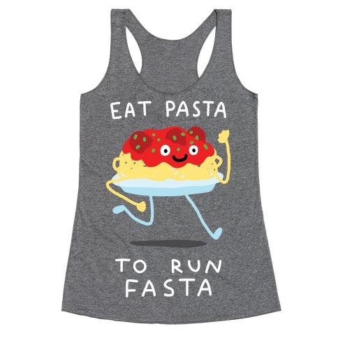 Eat Pasta To Run Fasta Racerback Tank Top
