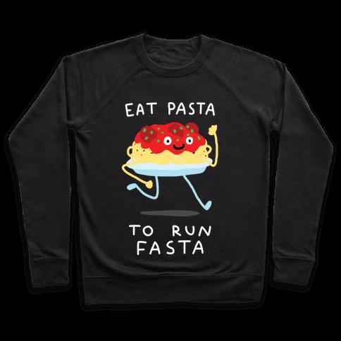 Eat Pasta To Run Fasta Pullover