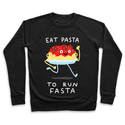 Eat Pasta To Run Fasta Pullover