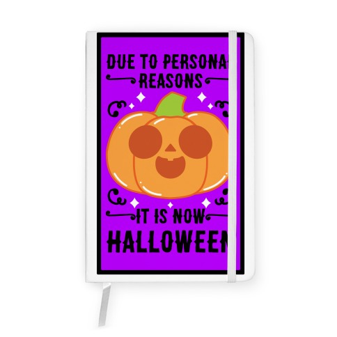 Due To Personal Reasons It Is Now Halloween Pumpkin (BlackText) Notebook