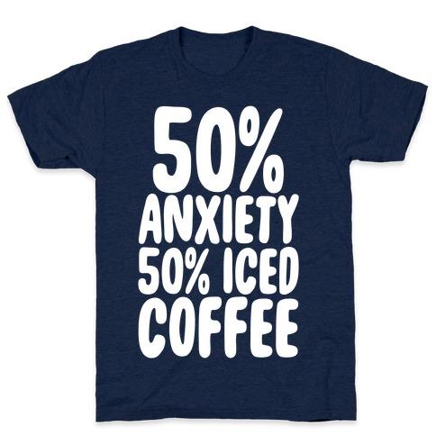 50% Anxiety, 50% Iced Coffee T-Shirt