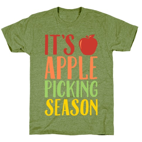 It's Apple Picking Season T-Shirt