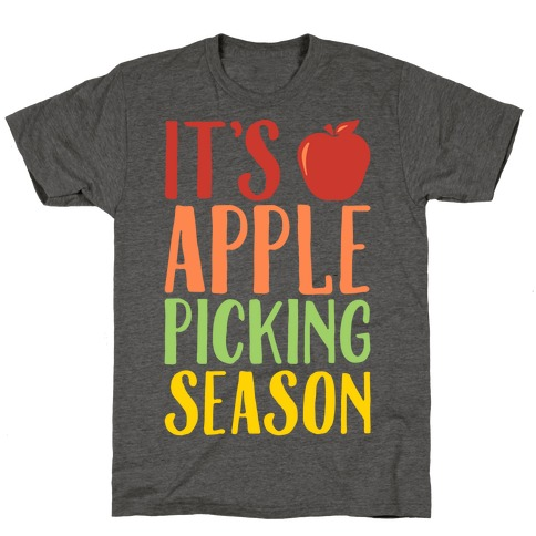 It's Apple Picking Season T-Shirt