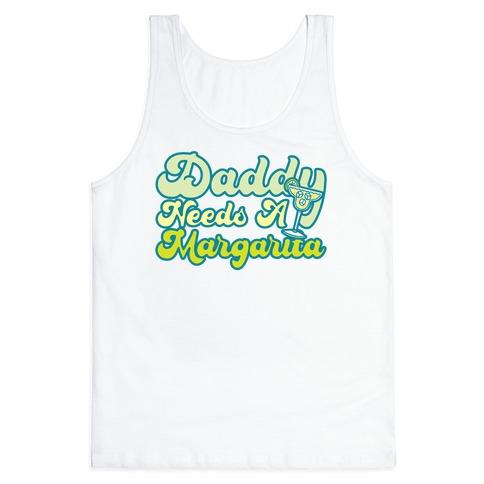 Daddy Needs A Margarita Tank Top