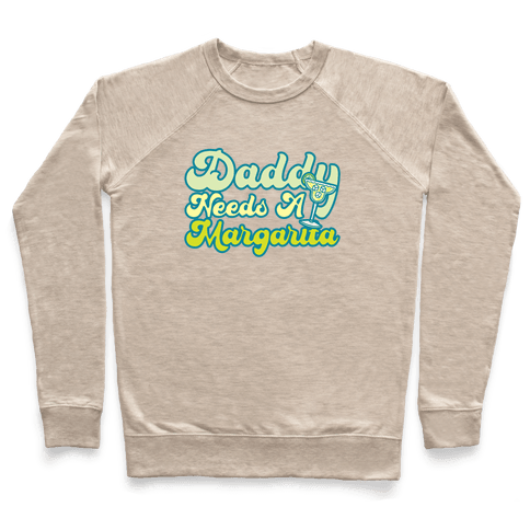 Daddy Needs A Margarita Pullover