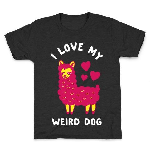 I Love My Weird Dog Kids T-Shirt
