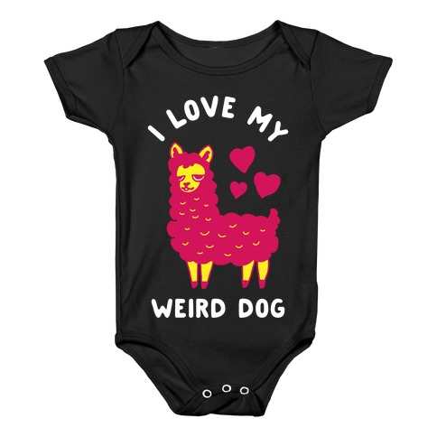I Love My Weird Dog Baby Onesy