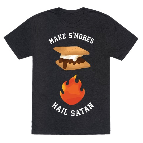 Make S'mores, Hail Satan T-Shirt