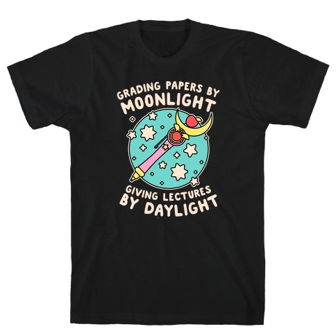 Grading Papers By Moonlight T-Shirt