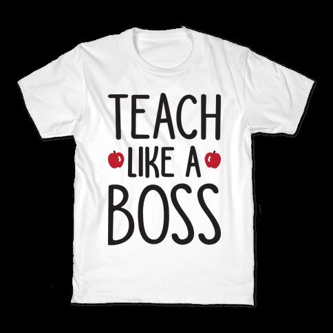 Teach Like A Boss Kids T-Shirt