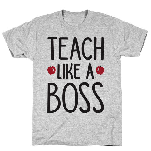 Teach Like A Boss Mens T-Shirt